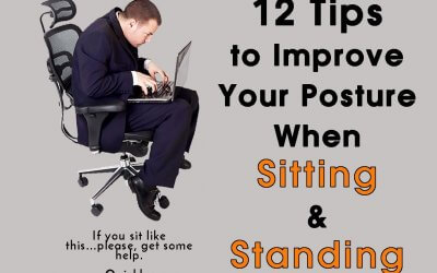12 Tips to Improve Your Posture When Sitting and Standing